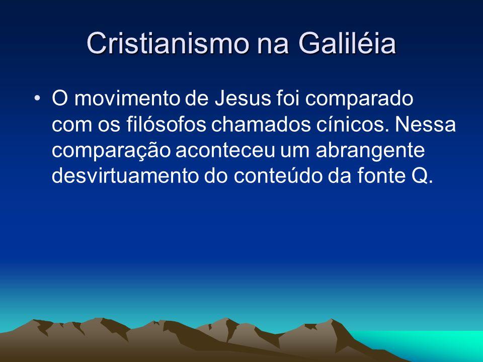 Cristianismo na Galiléia O movimento de Jesus foi comparado com os filósofos chamados cínicos.