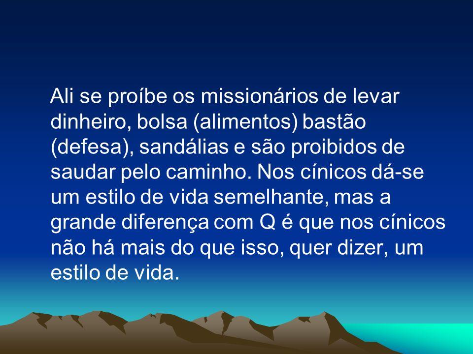 Ali se proíbe os missionários de levar dinheiro, bolsa (alimentos) bastão (defesa), sandálias e são proibidos de saudar pelo caminho.