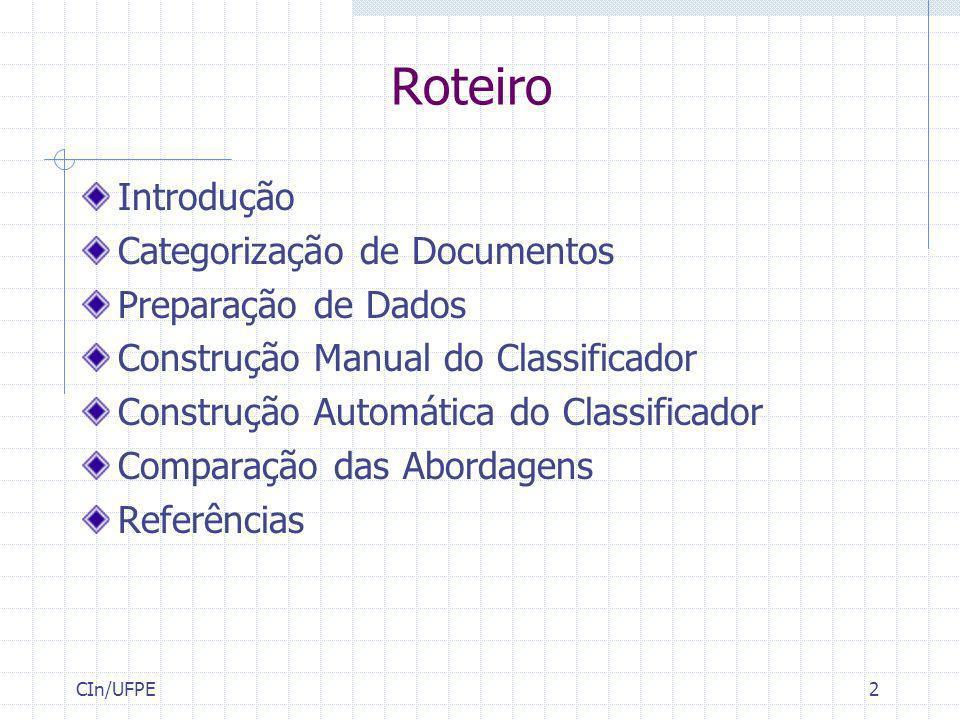 2 Roteiro Introdução Categorização de Documentos Preparação de Dados Construção Manual do Classificador Construção Automática do Classificador Compara