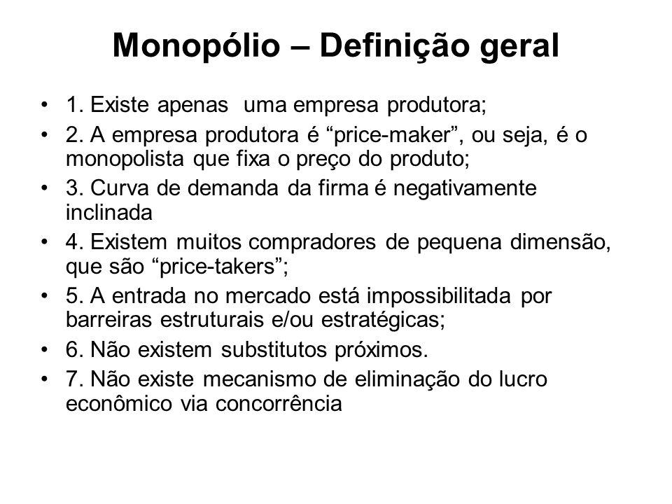 Monopólio – Origem As barreiras à entrada na indústria, que tornam o mercado monopolista, podem ser de natureza estrutural ou estratégica.