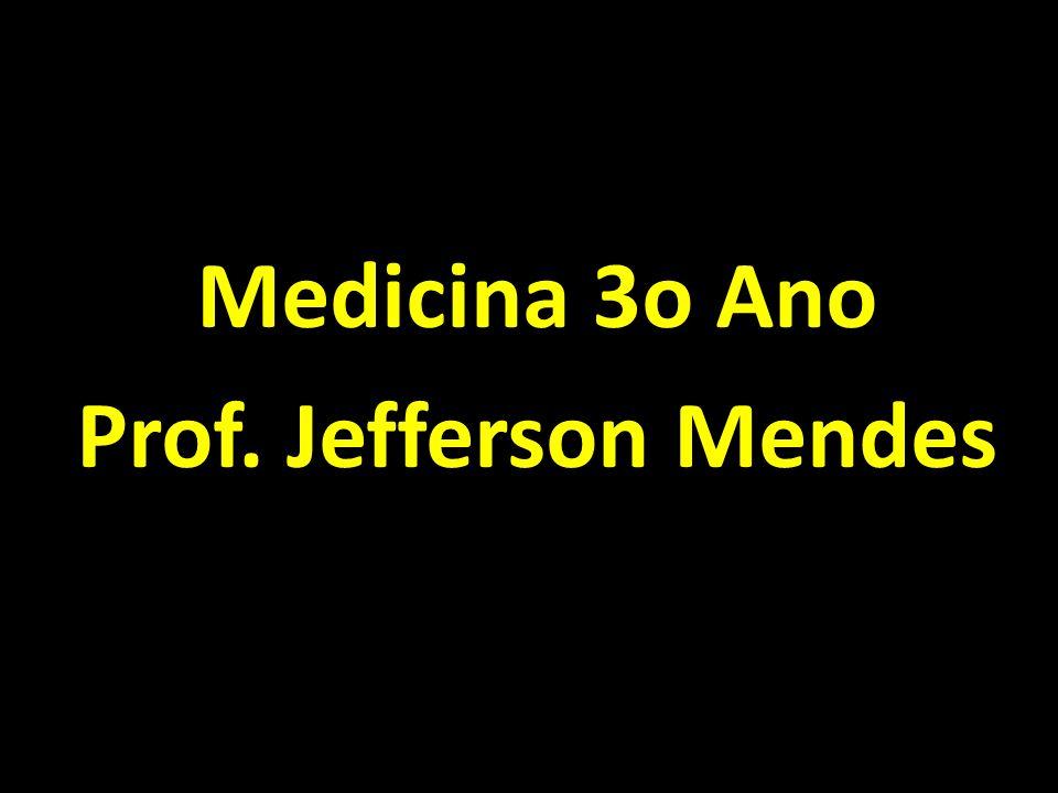 Medicina 3o Ano Prof. Jefferson Mendes