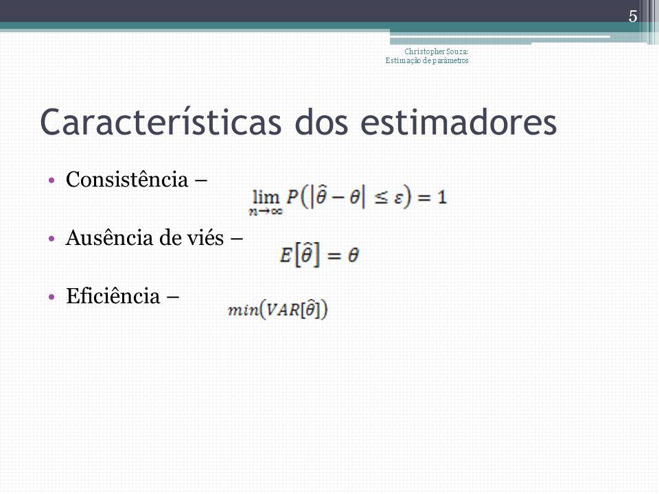 Estimadores pontuais Método gráfico Método dos momentos Método dos mínimos quadrados Método da máxima verossimilhança Christopher Souza: Estimação de parâmetros 6