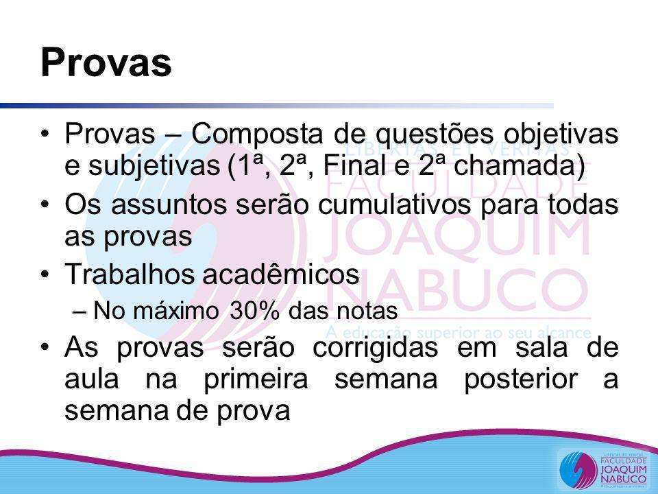 Provas Provas – Composta de questões objetivas e subjetivas (1ª, 2ª, Final e 2ª chamada) Os assuntos serão cumulativos para todas as provas Trabalhos