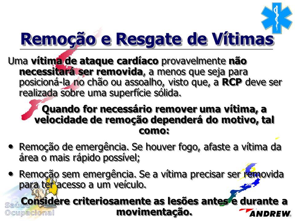 Remoção e Resgate de Vítimas Como regra básica, não se deve mover uma vítima do local do acidente até que todo o processo de remoção tenha sido devidamente organizado.