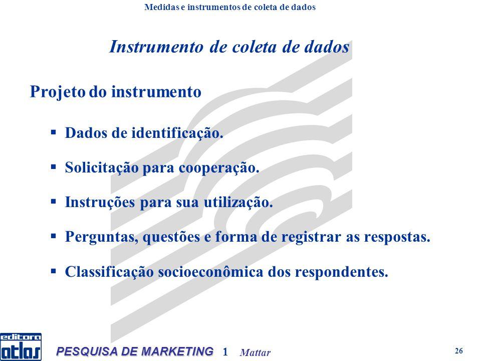 Mattar PESQUISA DE MARKETING 1 26 Dados de identificação. Solicitação para cooperação. Instruções para sua utilização. Perguntas, questões e forma de