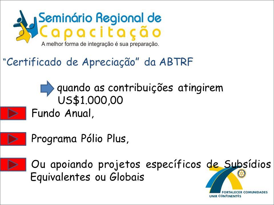 Certificado de Apreciação da ABTRF quando as contribuições atingirem US$1.000,00 Fundo Anual, Programa Pólio Plus, Ou apoiando projetos específicos de