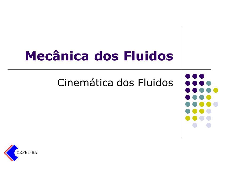 Mecânica dos Fluidos Cinemática dos Fluidos