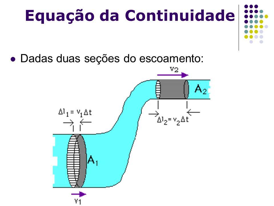Equação da Continuidade Dadas duas seções do escoamento: