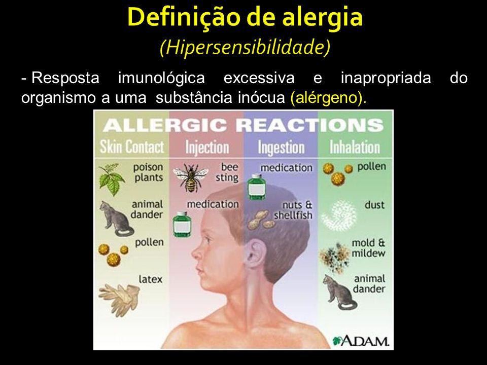 - Resposta imunológica excessiva e inapropriada do organismo a uma substância inócua (alérgeno).