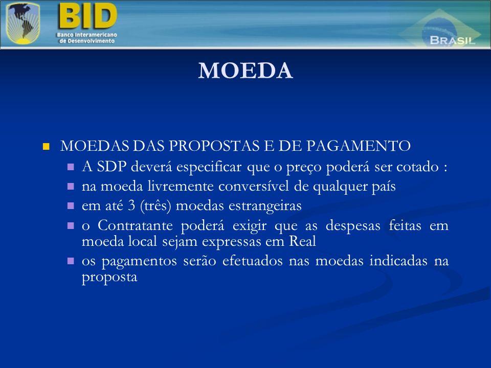 MOEDA MOEDAS DAS PROPOSTAS E DE PAGAMENTO A SDP deverá especificar que o preço poderá ser cotado : na moeda livremente conversível de qualquer país em