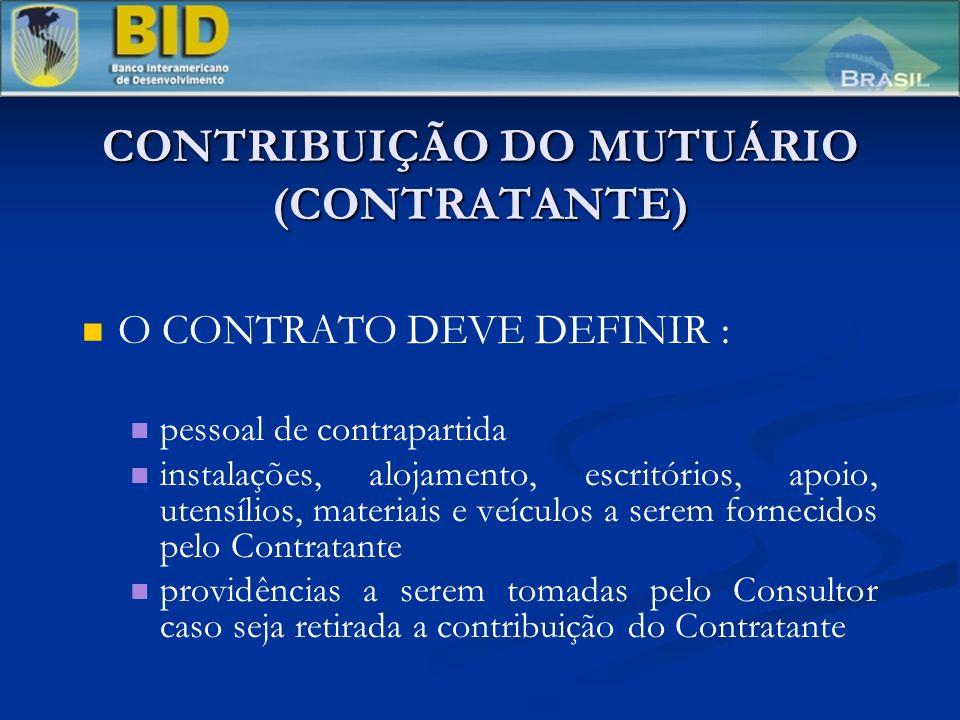 CONTRIBUIÇÃO DO MUTUÁRIO (CONTRATANTE) O CONTRATO DEVE DEFINIR : pessoal de contrapartida instalações, alojamento, escritórios, apoio, utensílios, mat
