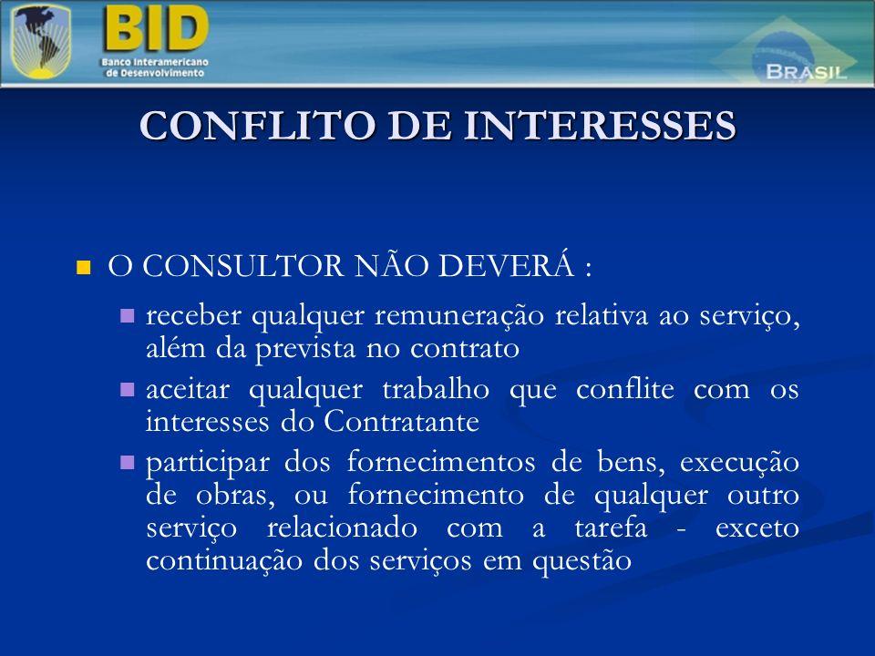 CONFLITO DE INTERESSES O CONSULTOR NÃO DEVERÁ : receber qualquer remuneração relativa ao serviço, além da prevista no contrato aceitar qualquer trabal