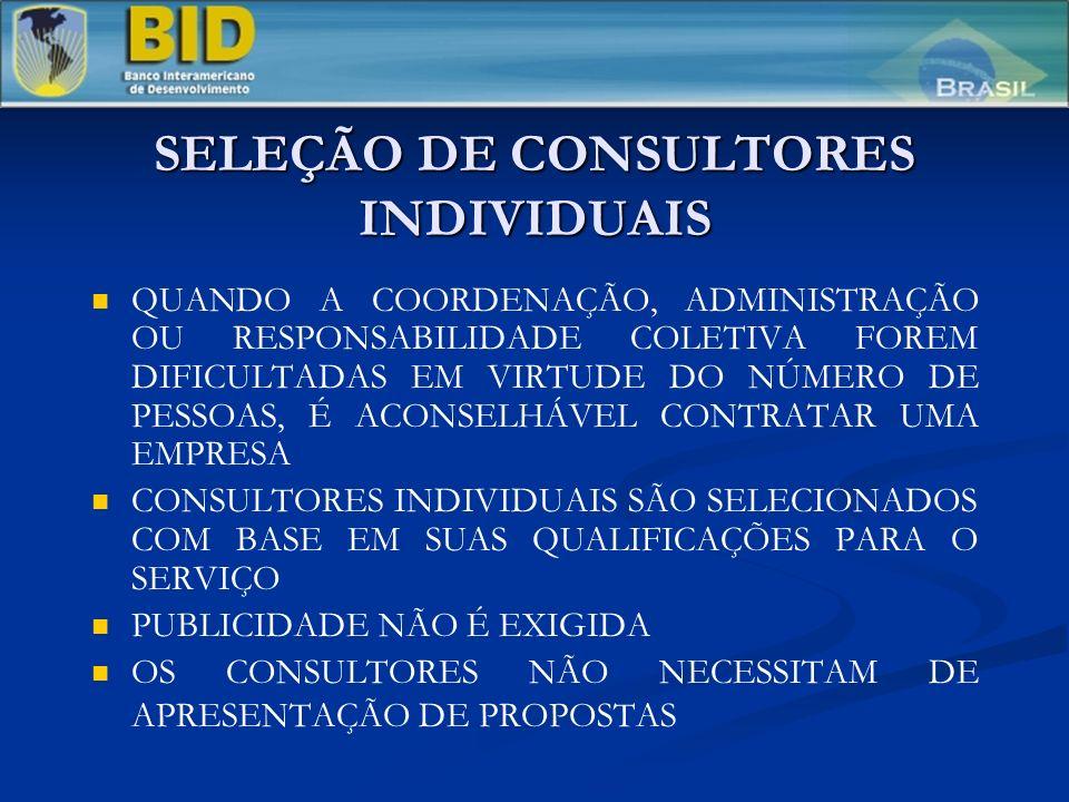 SELEÇÃO DE CONSULTORES INDIVIDUAIS QUANDO A COORDENAÇÃO, ADMINISTRAÇÃO OU RESPONSABILIDADE COLETIVA FOREM DIFICULTADAS EM VIRTUDE DO NÚMERO DE PESSOAS, É ACONSELHÁVEL CONTRATAR UMA EMPRESA CONSULTORES INDIVIDUAIS SÃO SELECIONADOS COM BASE EM SUAS QUALIFICAÇÕES PARA O SERVIÇO PUBLICIDADE NÃO É EXIGIDA OS CONSULTORES NÃO NECESSITAM DE APRESENTAÇÃO DE PROPOSTAS