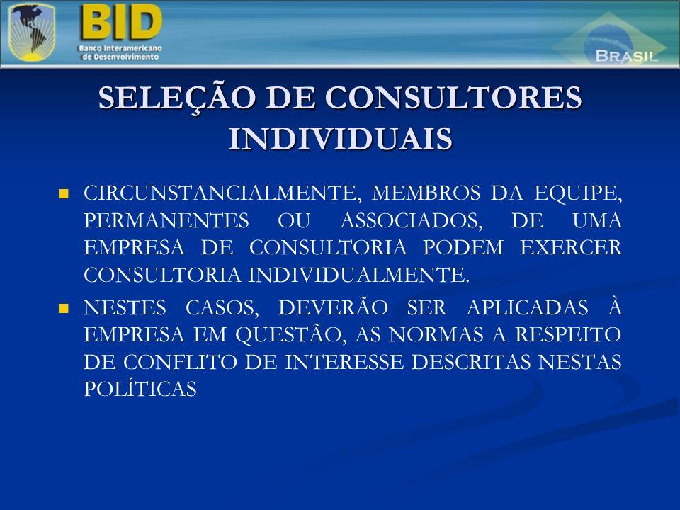 SELEÇÃO DE CONSULTORES INDIVIDUAIS CIRCUNSTANCIALMENTE, MEMBROS DA EQUIPE, PERMANENTES OU ASSOCIADOS, DE UMA EMPRESA DE CONSULTORIA PODEM EXERCER CONSULTORIA INDIVIDUALMENTE.