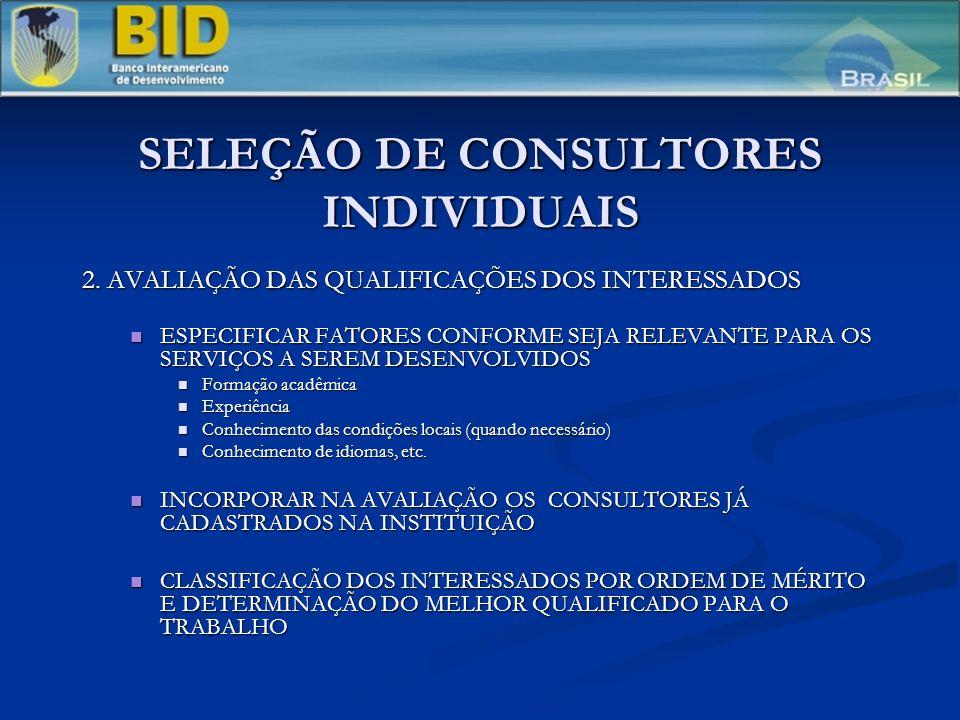 SELEÇÃO DE CONSULTORES INDIVIDUAIS 2. AVALIAÇÃO DAS QUALIFICAÇÕES DOS INTERESSADOS ESPECIFICAR FATORES CONFORME SEJA RELEVANTE PARA OS SERVIÇOS A SERE