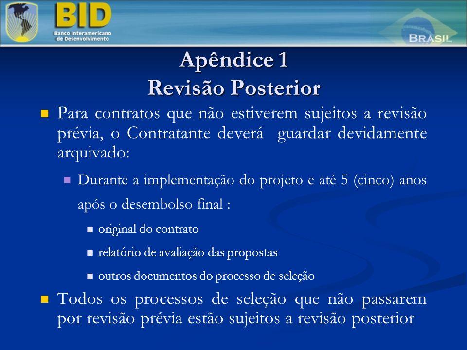 Apêndice 1 Revisão Posterior Para contratos que não estiverem sujeitos a revisão prévia, o Contratante deverá guardar devidamente arquivado: Durante a