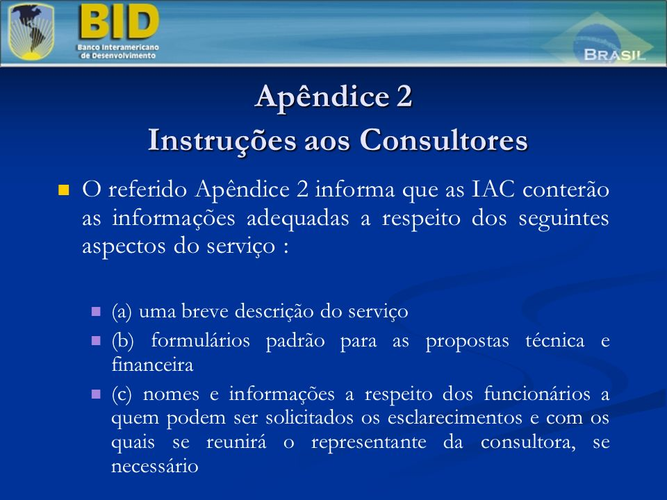Apêndice 2 Instruções aos Consultores O referido Apêndice 2 informa que as IAC conterão as informações adequadas a respeito dos seguintes aspectos do