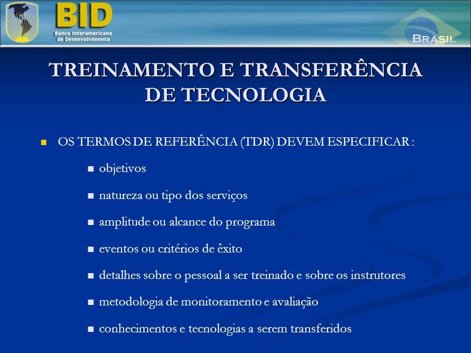 TREINAMENTO E TRANSFERÊNCIA DE TECNOLOGIA OS TERMOS DE REFERÊNCIA (TDR) DEVEM ESPECIFICAR : objetivos natureza ou tipo dos serviços amplitude ou alcan