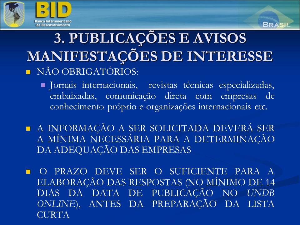 3. PUBLICAÇÕES E AVISOS MANIFESTAÇÕES DE INTERESSE NÃO OBRIGATÓRIOS: Jornais internacionais, revistas técnicas especializadas, embaixadas, comunicação