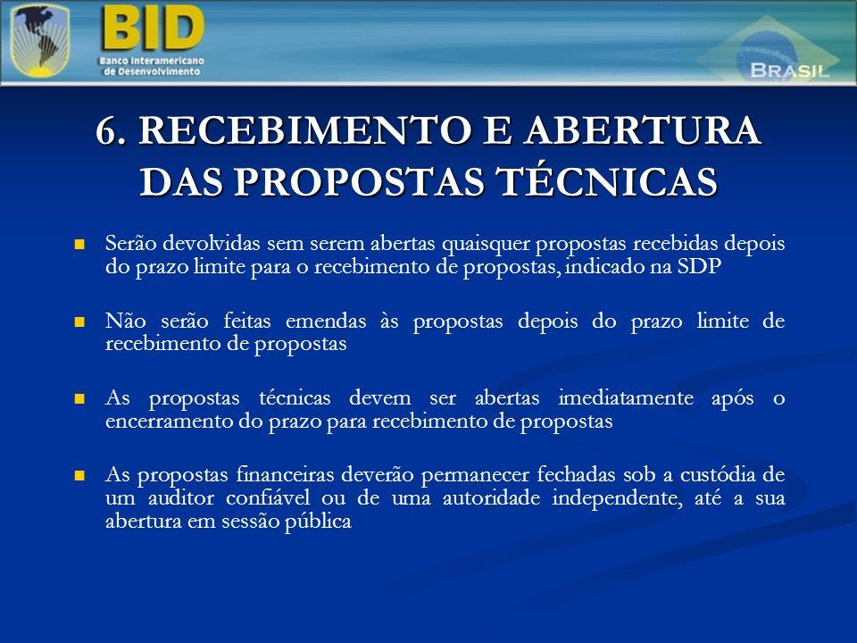 6. RECEBIMENTO E ABERTURA DAS PROPOSTAS TÉCNICAS Serão devolvidas sem serem abertas quaisquer propostas recebidas depois do prazo limite para o recebi