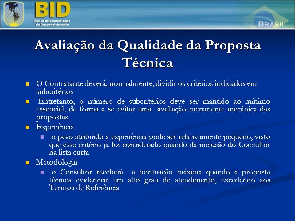 Avaliação da Qualidade da Proposta Técnica O Contratante deverá, normalmente, dividir os critérios indicados em subcritérios Entretanto, o número de s