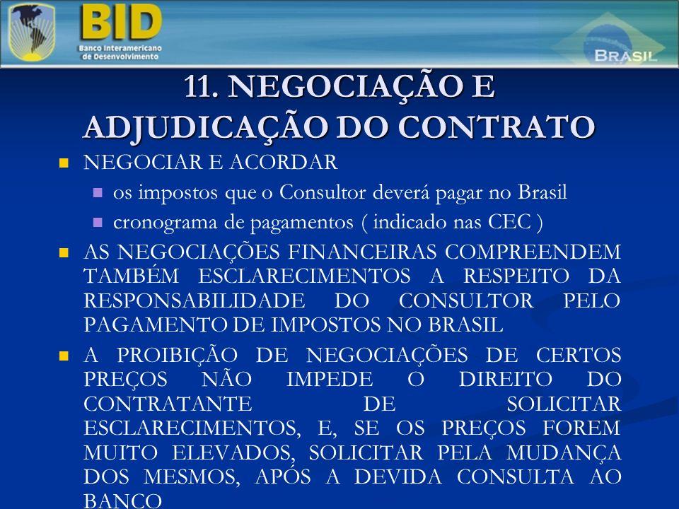 11. NEGOCIAÇÃO E ADJUDICAÇÃO DO CONTRATO NEGOCIAR E ACORDAR os impostos que o Consultor deverá pagar no Brasil cronograma de pagamentos ( indicado nas