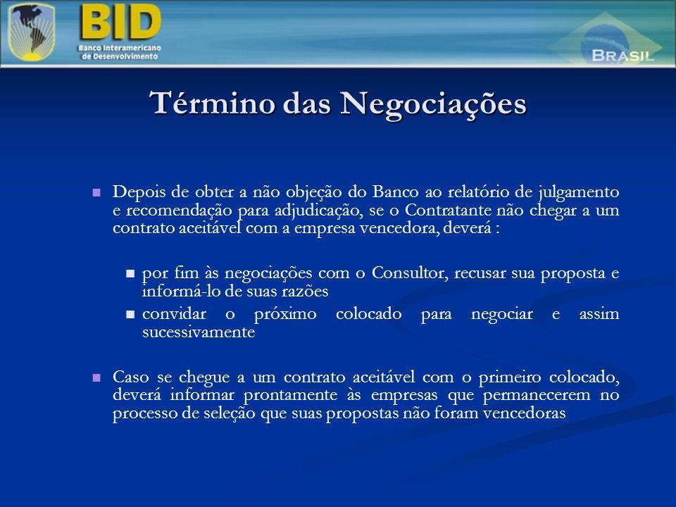 Término das Negociações Depois de obter a não objeção do Banco ao relatório de julgamento e recomendação para adjudicação, se o Contratante não chegar