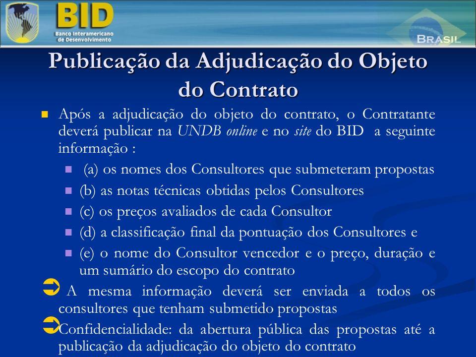 Publicação da Adjudicação do Objeto do Contrato Após a adjudicação do objeto do contrato, o Contratante deverá publicar na UNDB online e no site do BI