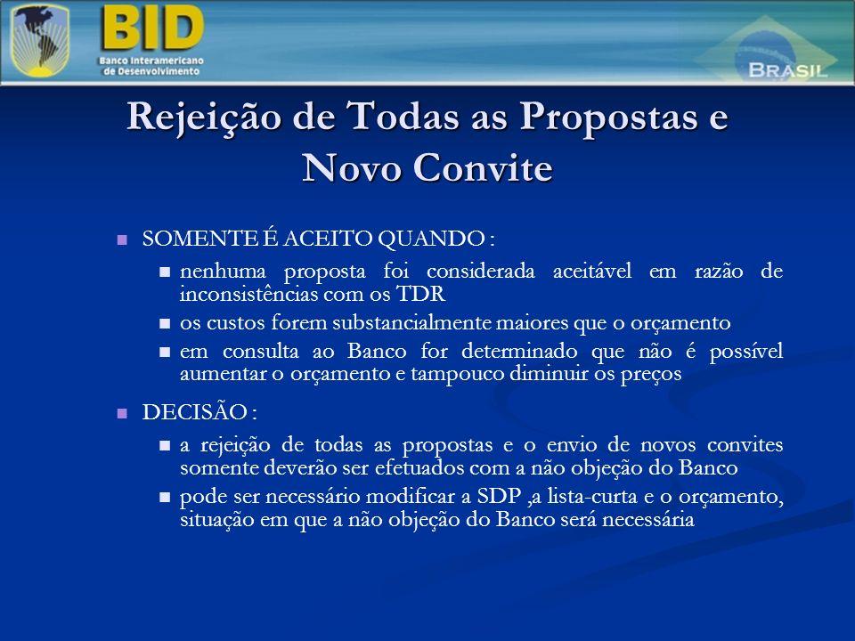 Rejeição de Todas as Propostas e Novo Convite SOMENTE É ACEITO QUANDO : nenhuma proposta foi considerada aceitável em razão de inconsistências com os