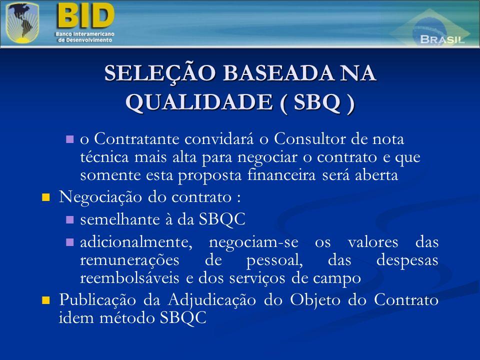 SELEÇÃO BASEADA NA QUALIDADE ( SBQ ) o Contratante convidará o Consultor de nota técnica mais alta para negociar o contrato e que somente esta propost
