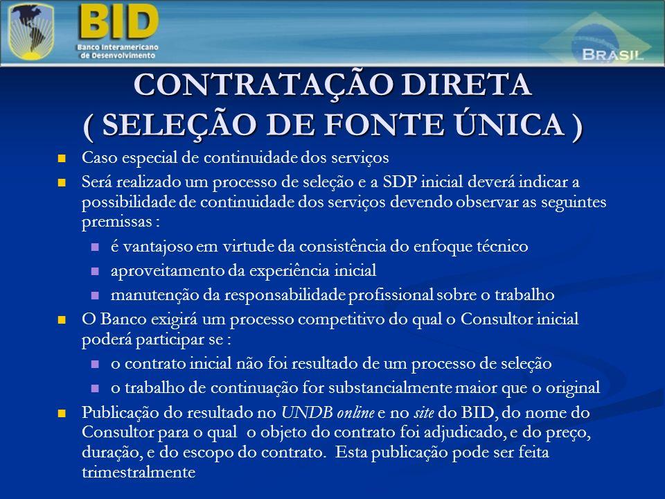 CONTRATAÇÃO DIRETA ( SELEÇÃO DE FONTE ÚNICA ) Caso especial de continuidade dos serviços Será realizado um processo de seleção e a SDP inicial deverá