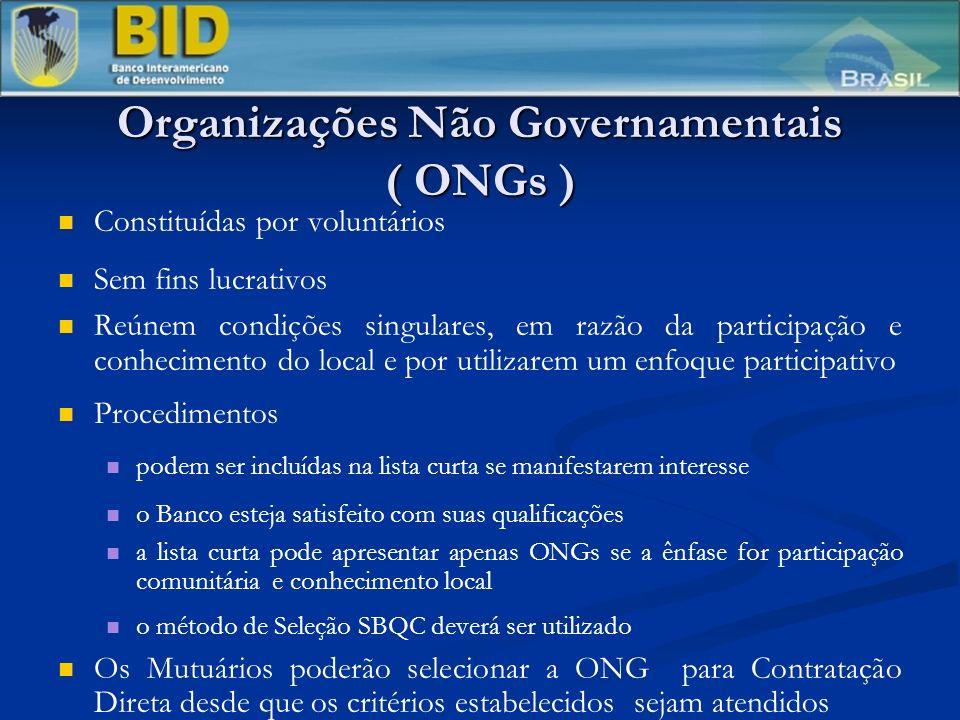 Organizações Não Governamentais ( ONGs ) Constituídas por voluntários Sem fins lucrativos Reúnem condições singulares, em razão da participação e conh