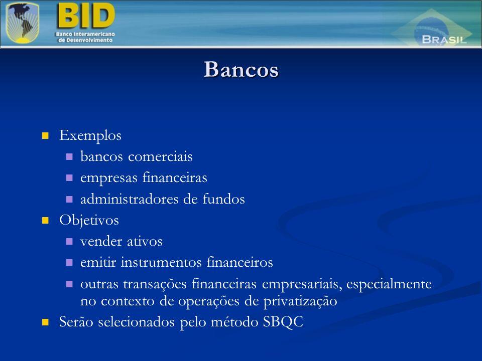 Bancos Exemplos bancos comerciais empresas financeiras administradores de fundos Objetivos vender ativos emitir instrumentos financeiros outras transações financeiras empresariais, especialmente no contexto de operações de privatização Serão selecionados pelo método SBQC