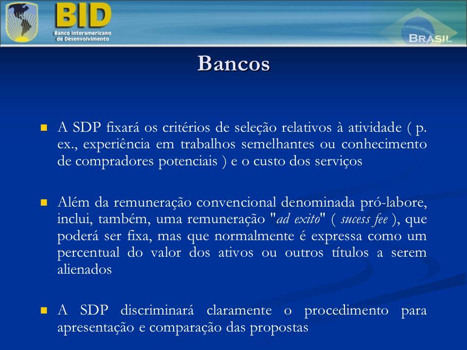 Bancos A SDP fixará os critérios de seleção relativos à atividade ( p. ex., experiência em trabalhos semelhantes ou conhecimento de compradores potenc