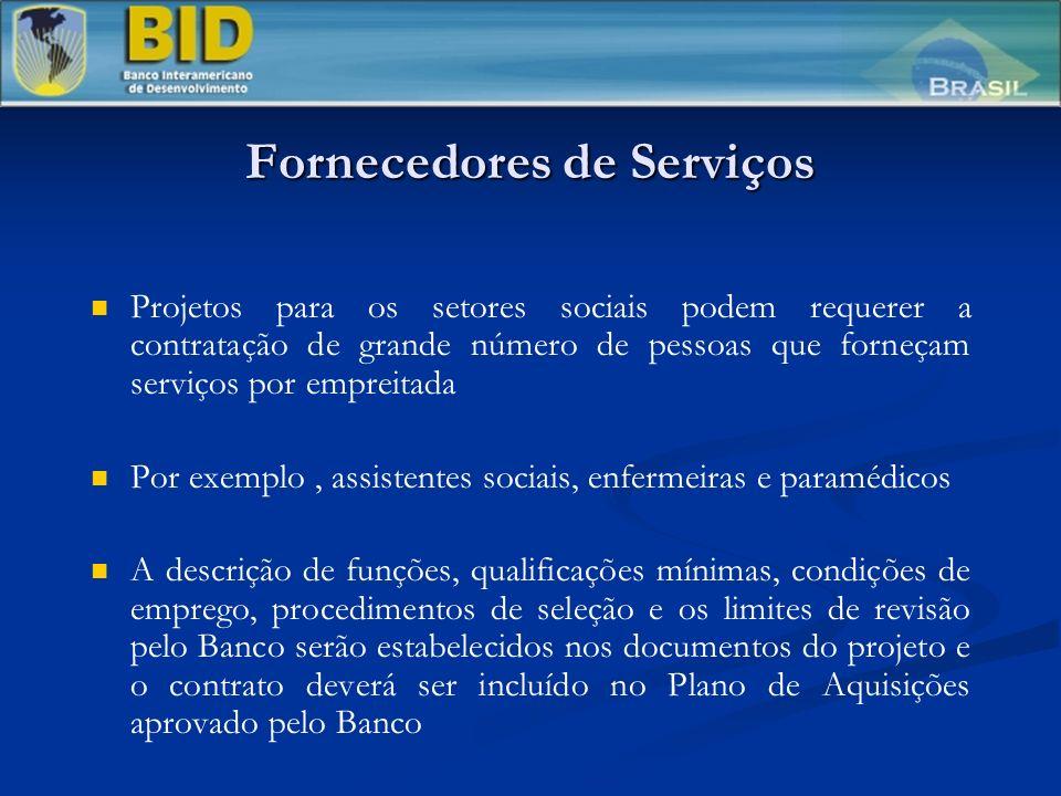 Fornecedores de Serviços Projetos para os setores sociais podem requerer a contratação de grande número de pessoas que forneçam serviços por empreitad