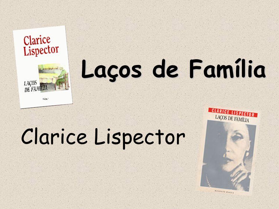 Laços de Família Laços de Família Clarice Lispector
