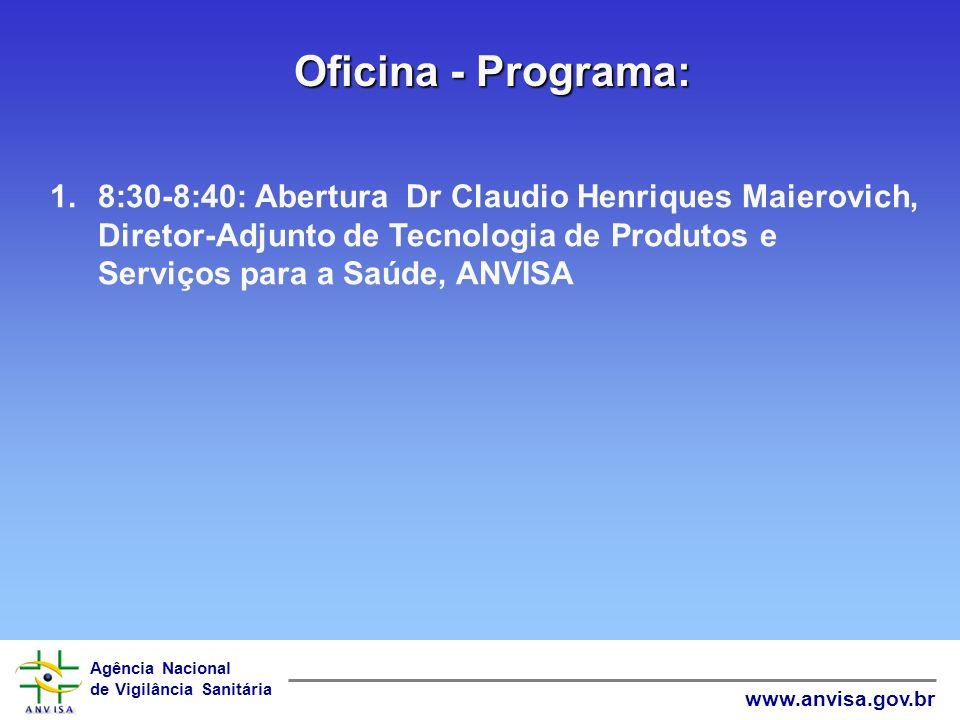 Agência Nacional de Vigilância Sanitária www.anvisa.gov.br Objetivos - Continuação 3: 7. 7. Identificar indicadores de avaliação da vigilância sanitár