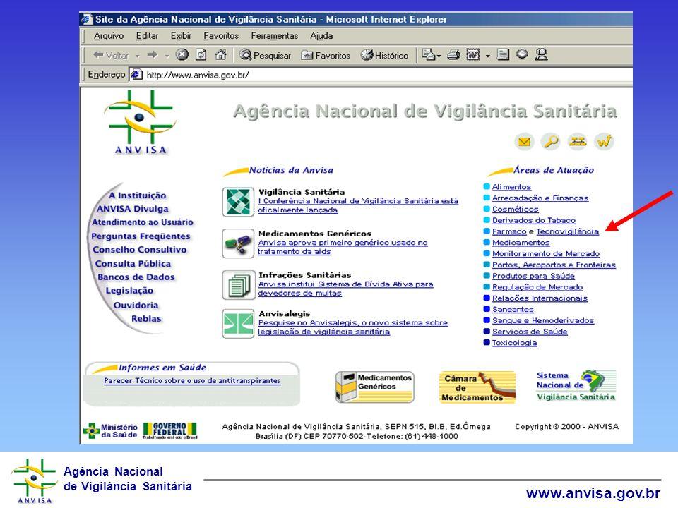 Agência Nacional de Vigilância Sanitária www.anvisa.gov.br por correio eletrônico: tecnovigilancia@anvisa.gov.br ou por correio ao SEPN, W3 Norte, Q.5