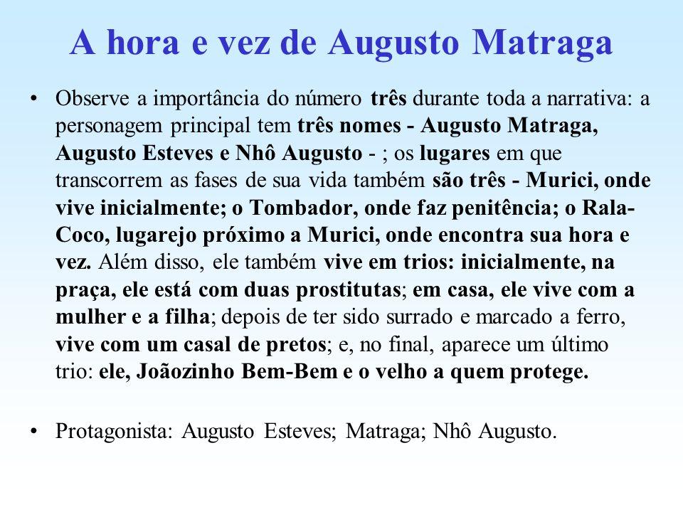 A hora e vez de Augusto Matraga Observe a importância do número três durante toda a narrativa: a personagem principal tem três nomes - Augusto Matraga