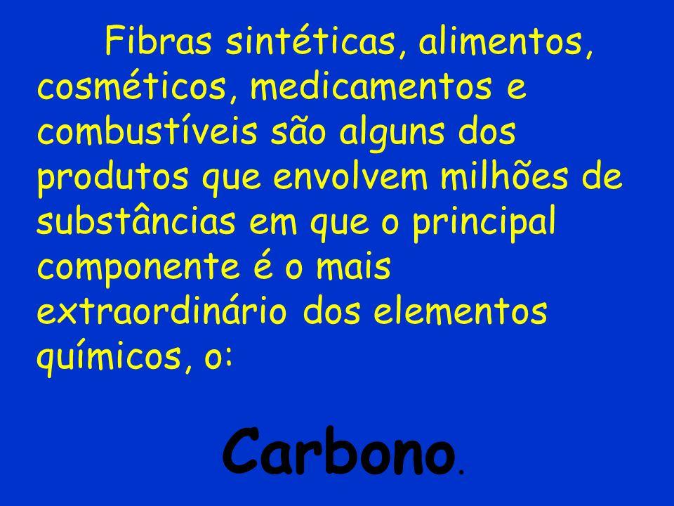 Elementos constituintes: (C, H, O, N) e em ordem de freqüência: S, P, Cl. CARBONO