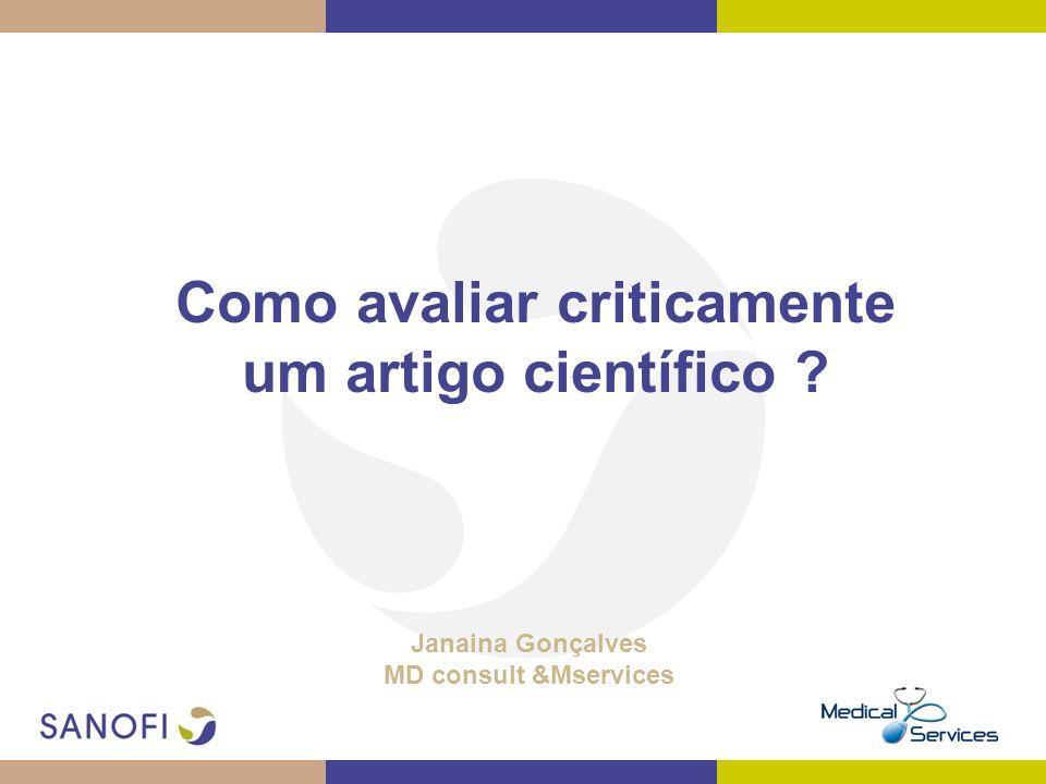 Como avaliar criticamente um artigo científico ? Janaina Gonçalves MD consult &Mservices