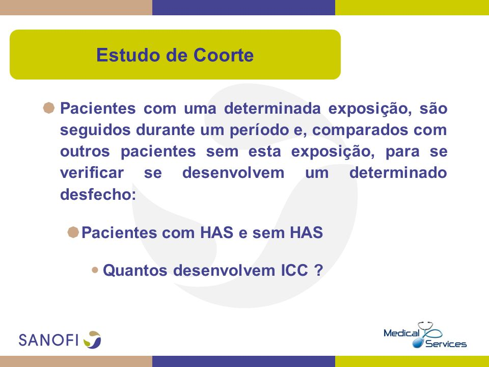 Pacientes com uma determinada exposição, são seguidos durante um período e, comparados com outros pacientes sem esta exposição, para se verificar se d