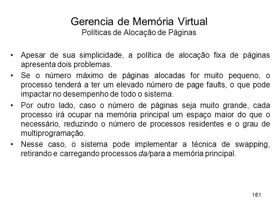 Gerencia de Memória Virtual Políticas de Alocação de Páginas Apesar de sua simplicidade, a política de alocação fixa de páginas apresenta dois problem