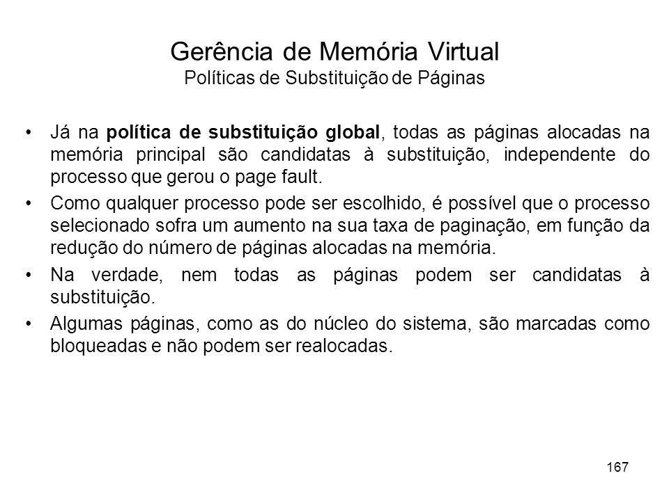 Já na política de substituição global, todas as páginas alocadas na memória principal são candidatas à substituição, independente do processo que gero