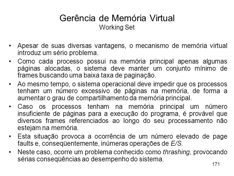 Apesar de suas diversas vantagens, o mecanismo de memória virtual introduz um sério problema. Como cada processo possui na memória principal apenas al