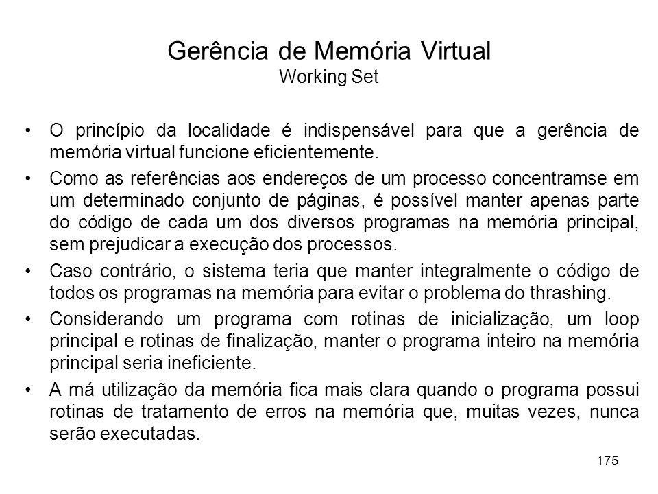 O princípio da localidade é indispensável para que a gerência de memória virtual funcione eficientemente. Como as referências aos endereços de um proc