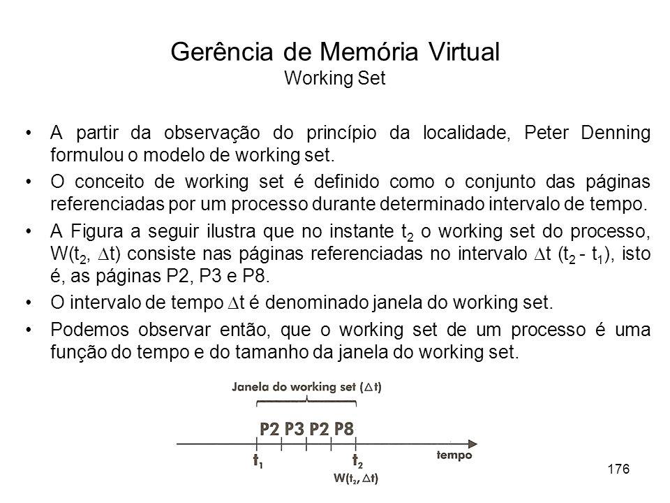 A partir da observação do princípio da localidade, Peter Denning formulou o modelo de working set. O conceito de working set é definido como o conjunt