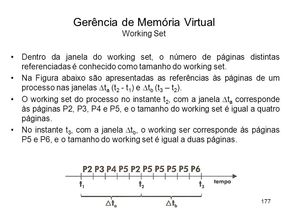 Dentro da janela do working set, o número de páginas distintas referenciadas é conhecido como tamanho do working set. Na Figura abaixo são apresentada