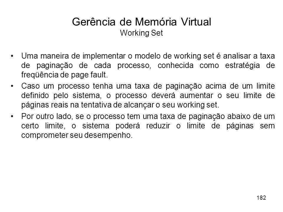 Uma maneira de implementar o modelo de working set é analisar a taxa de paginação de cada processo, conhecida como estratégia de freqüência de page fa