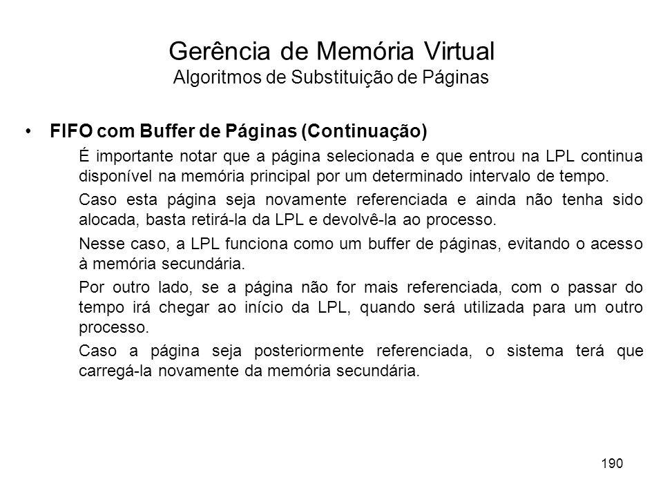 FIFO com Buffer de Páginas (Continuação) É importante notar que a página selecionada e que entrou na LPL continua disponível na memória principal por